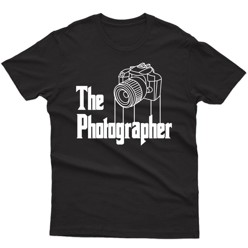 The Photographer Funny Camera Photography Gifts Shirts