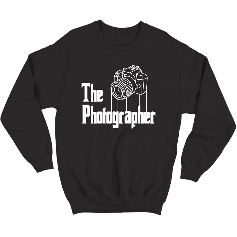 The Photographer Funny Camera Photography Gifts Shirts Crewneck Sweater