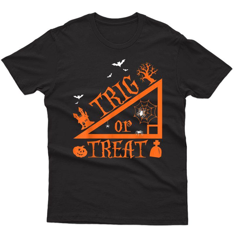 Trig Or Treat Halloween Shirt Math Teas Students Gift