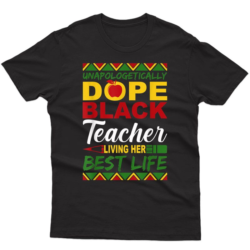 Unapologetically Dope Black Tea Living Her Best Life T-shirt
