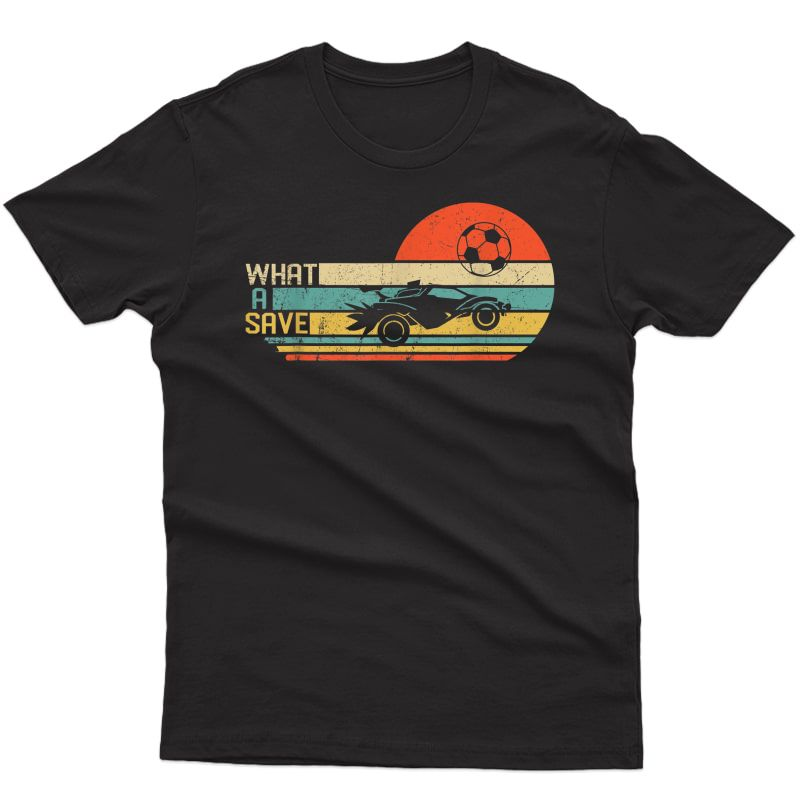 What A Save Rocket Rc Soccer Car League T-shirt